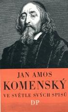 Jan Amos Komenský ve světle svých spisů BEZ PŘEBALU