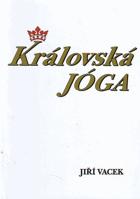Královská jóga - hatha jóga, rádža jóga, guru jóga