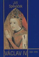 Václav IV. (1361-1419) - k předpokladům husitské revoluce