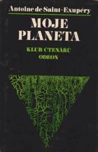Moje planeta - Malý princ, Kurýr na jih, Noční let, Země lidí, Válečný pilot