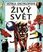 Živý svět - dětská encyklopedie