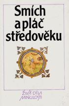 Smích a pláč středověku  - překlady středověkých latinských sentencí, přísloví, ...