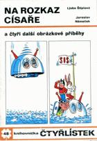 Na rozkaz císaře a čtyři další obrázkové příběhy Čtyřlístek č. 48
