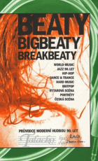 Beaty, bigbeaty, breakbeaty - průvodce moderní hudbou 90. let
