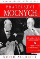 Přátelství mocných - Franklin D. Roosevelt a Winston Churchill 1941-1945