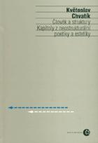 Člověk a struktury - kapitoly z neostrukturální poetiky a estetiky