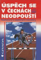 Úspěch se v Čechách neodpouští - rozhovory s úspěšnými manažery