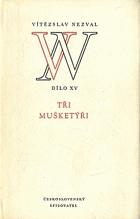 Tři mušketýři - bohatýrsko-milostná hudební komedie o 12 obrazech podle románu Alexandra ...