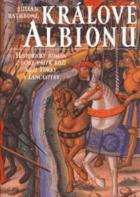 Králové Albionu  -  historický román z období válek růží mezi  Yorky a Lancastery