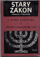 Knihy královské a Druhá Paralipomenon. Starý zákon - překlad s výkladem. Sv. 6