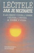 Léčitelé, jak je neznáte. 1, Božena a Miroslav Crhovi, Vladimír Duka, Jaroslav Erben, ...