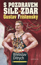 S pozdravem Síle zdar Gustav Frištenský