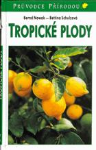 Tropické plody - biologie, využití, pěstování a sklizeň