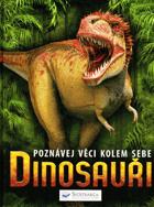 Poznávej věci kolem sebe - dinosauři