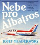 Nebe pro Albatros - kapitoly o inženýru Janu Vlčkovi, českému leteckému konstruktéru, jehož ...