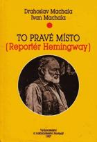 To pravé místo - reportér Hemingway