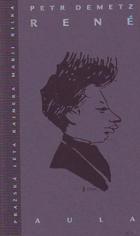 René - pražská léta Rainera Marii Rilka