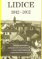 Lidice 1942-2002 - soupis publikací, dokumentů a uměleckých děl v rešerších domácích a ...