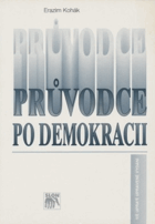 Průvodce po demokracii - vzpomínky z amerického života, naděje z pražského návratu