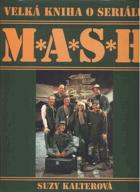 Velká kniha o seriálu M*A*S*H - MASH