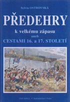 Předehry k velkému zápasu, aneb, Cestami 16. a 17. století