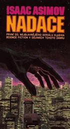 Nadace - první díl nejslavnějšího seriálu klasika science fiction v dějinách tohoto žánru