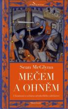 Mečem a ohněm - ukrutnosti a zvěrstva středověkého válečnictví