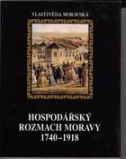 Dějiny Moravy. Díl 3/1, Hospodářský rozmach Moravy 1740-1918