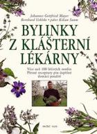 Bylinky z klášterní lékárny - více než 100 léčivých rostlin - přesné receptury pro ...