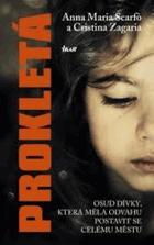 Prokletá - osud dívky, která měla odvahu postavit se celému městu