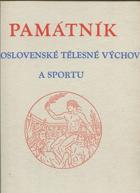 Památník Československé tělesné výchovy a sportu - Kapitoly slavných událostí - ...
