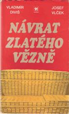 Návrat zlatého vězně - historie čs. měnového zlata 1938-1982