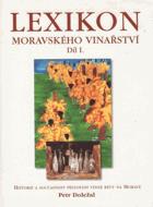 Lexikon moravského vinařství sv. 1 Historie a současnost pěstování vinné révy na Moravě