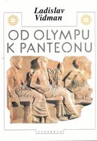 Od Olympu k Panteonu - antické náboženství a morálka