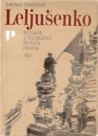 Moskva, Stalingrad, Berlín, Praha