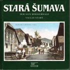 Stará Šumava - Der Alte Böhmerwald