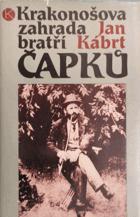 Krakonošova zahrada bratří Čapků - léta pobytu Dr. Antonína Čapka a jeho rodiny v Úpici ...