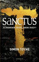 Ruinská trilogie 1.  -  Sanctus    Je znamením zrodu , anebo zkázy?