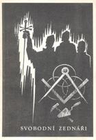 Svobodní zednáři - Svobodné zednářství (stručný výtah z rozsáhlejšího díla.)