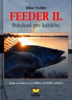 Feeder II - položená pro každého - krok za krokem k pravidlům úspěšného rybaření