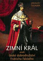 Zimní král aneb České dobrodružství Fridricha Falckého