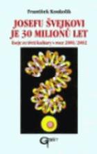 Josefu Švejkovi je 30 milionů let - eseje ze třetí kultury v roce 2001/2002 V KNIZE ZLEHKA ...