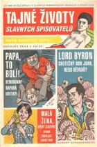 Tajné životy slavných spisovatelů - co vám učitelé zatajili o slavných romanopiscích, ...