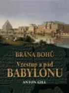 Brána bohů - vzestup a pád Babylonu