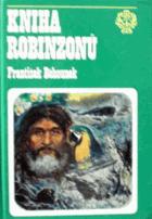 Kniha Robinzonů - Osudy slavných trosečníků