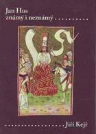 Jan Hus známý i neznámý - (resumé knihy, která nebude napsána)