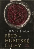 Předhusitské Čechy - Český stát pod vládou Lucemburků 1310-1419 BEZ PŘEBALU