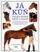 Já kůň - velká kniha péče o koně