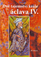 Dvě tajemství krále Václava IV