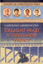 Úkladní vrazi v Neronově paláci - záhady ze starověkého Říma